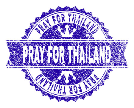 PRAY FOR THAILAND rosette stamp seal imprint with grunge texture. Designed with round rosette, ribbon and small crowns. Blue vector rubber print of PRAY FOR THAILAND label with grunge texture.