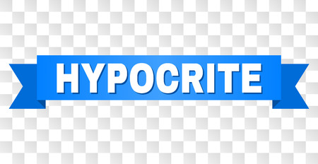 HYPOCRITE text on a ribbon. Designed with white caption and blue stripe. Vector banner with HYPOCRITE tag on a transparent background.