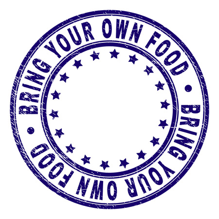 BRING YOUR OWN FOOD stamp seal imprint with distress texture. Designed with round shapes and stars. Blue vector rubber print of BRING YOUR OWN FOOD caption with unclean texture.