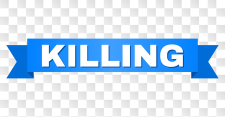 KILLING text on a ribbon. Designed with white caption and blue tape. Vector banner with KILLING tag on a transparent background.