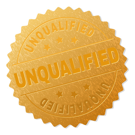 UNQUALIFIED gold stamp badge. Vector gold medal with UNQUALIFIED text. Text labels are placed between parallel lines and on circle. Golden surface has metallic structure.
