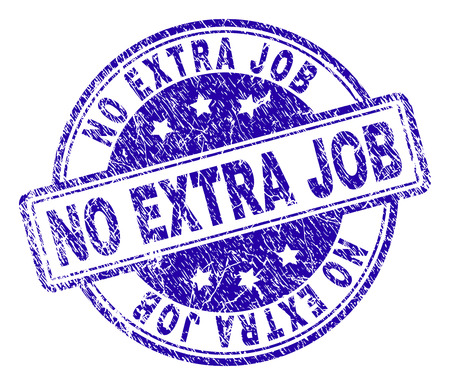 NO EXTRA JOB stamp seal imprint with grunge texture. Designed with rounded rectangles and circles. Blue vector rubber print of NO EXTRA JOB tag with unclean texture. Ilustração