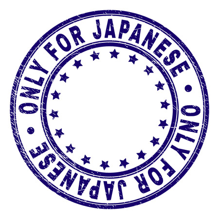 ONLY FOR JAPANESE stamp seal imprint with grunge texture. Designed with circles and stars. Blue vector rubber print of ONLY FOR JAPANESE text with grunge texture.