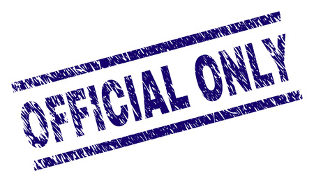 OFFICIAL ONLY seal print with distress style. Blue vector rubber print of OFFICIAL ONLY text with grunge texture. Text title is placed between parallel lines.