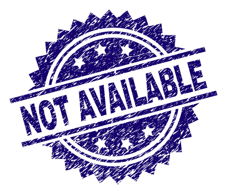 NOT AVAILABLE stamp seal watermark with distress style. Blue vector rubber print of NOT AVAILABLE text with dirty texture.