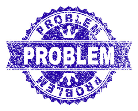 PROBLEM rosette stamp imitation with grunge texture. Designed with round rosette, ribbon and small crowns. Blue vector rubber print of PROBLEM text with dust texture. Illustration