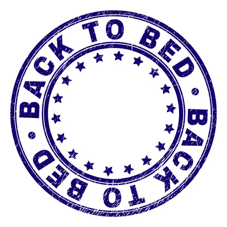 BACK TO BED stamp seal watermark with distress texture. Designed with round shapes and stars. Blue vector rubber print of BACK TO BED tag with grunge texture.