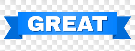 GREAT text on a ribbon. Designed with white caption and blue stripe. Vector banner with GREAT tag on a transparent background.