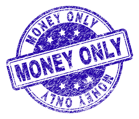 MONEY ONLY stamp seal imprint with distress texture. Designed with rounded rectangles and circles. Blue vector rubber print of MONEY ONLY title with dirty texture.