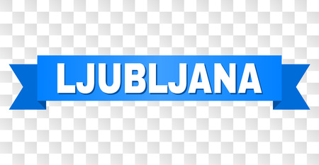 LJUBLJANA text on a ribbon. Designed with white title and blue stripe. Vector banner with LJUBLJANA tag on a transparent background. Illustration