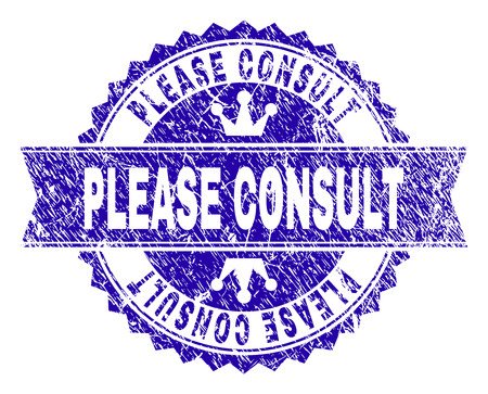 PLEASE CONSULT rosette stamp seal overlay with grunge style. Designed with round rosette, ribbon and small crowns. Blue vector rubber watermark of PLEASE CONSULT text with scratched style.