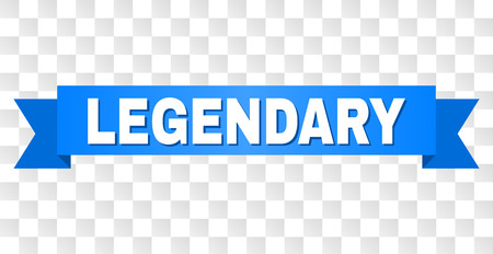 LEGENDARY text on a ribbon. Designed with white title and blue stripe. Vector banner with LEGENDARY tag on a transparent background.