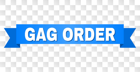 GAG ORDER text on a ribbon. Designed with white caption and blue tape. Vector banner with GAG ORDER tag on a transparent background.