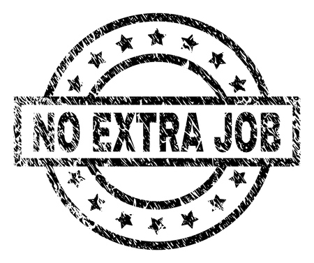 NO EXTRA JOB stamp seal watermark with distress style. Designed with rectangle, circles and stars. Black vector rubber print of NO EXTRA JOB text with dirty texture.