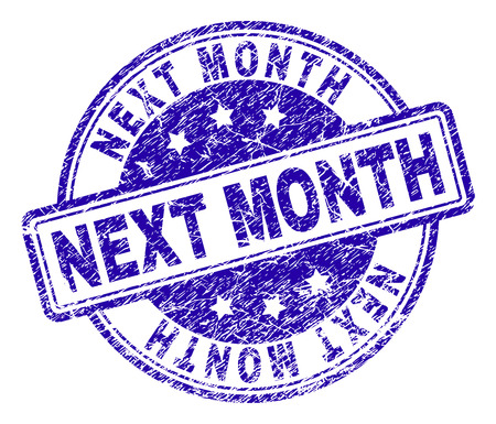 NEXT MONTH stamp seal watermark with grunge texture. Designed with rounded rectangles and circles. Blue vector rubber print of NEXT MONTH tag with retro texture.