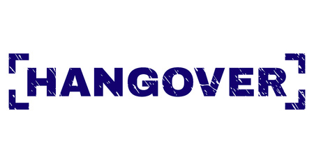 HANGOVER text seal watermark with distress texture. Text title is placed between corners. Blue vector rubber print of HANGOVER with grunge texture. Illustration