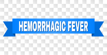 HEMORRHAGIC FEVER text on a ribbon. Designed with white title and blue stripe. Vector banner with HEMORRHAGIC FEVER tag on a transparent background.