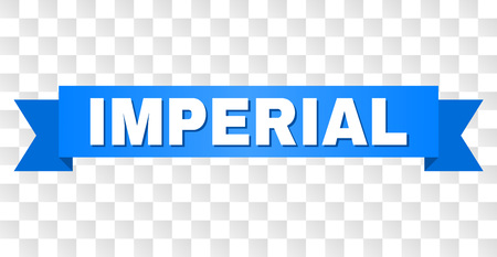 IMPERIAL text on a ribbon. Designed with white caption and blue stripe. Vector banner with IMPERIAL tag on a transparent background. Иллюстрация