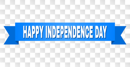 HAPPY INDEPENDENCE DAY text on a ribbon. Designed with white title and blue stripe. Vector banner with HAPPY INDEPENDENCE DAY tag on a transparent background. Иллюстрация