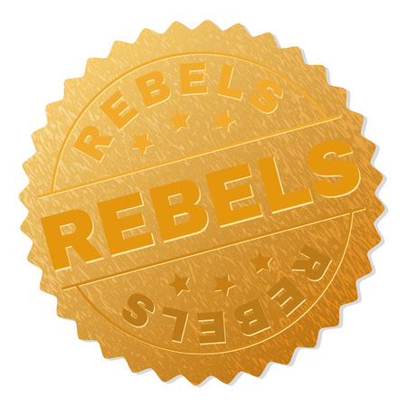 REBELS gold stamp award. Vector gold award with REBELS text. Text labels are placed between parallel lines and on circle. Golden area has metallic effect. Illustration
