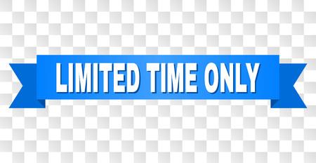 리본에 LIMITED TIME ONLY 텍스트. 흰색 제목과 파란색 줄무늬로 디자인되었습니다. 투명 배경에 LIMITED TIME ONLY 태그가 있는 벡터 배너.