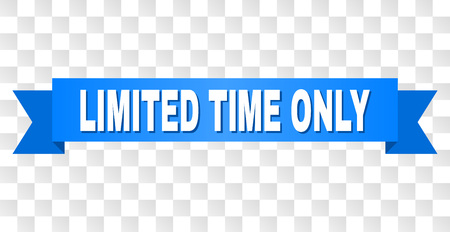 LIMITED TIME ONLY text on a ribbon. Designed with white title and blue stripe. Vector banner with LIMITED TIME ONLY tag on a transparent background.