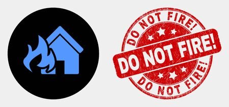 Rounded house fire disaster icon and Do Not Fire! seal. Red rounded distress seal with Do Not Fire! caption. Blue house fire disaster icon on black circle.