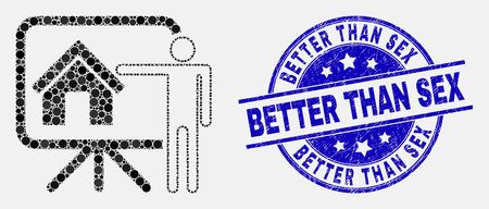 Pixelated realtor public report mosaic icon and Better Than Sex seal stamp. Blue vector rounded distress seal with Better Than Sex caption. Vector composition in flat style.  イラスト・ベクター素材