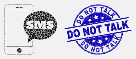 Dotted smartphone SMS mosaic icon and Do Not Talk stamp. Blue vector round textured seal stamp with Do Not Talk text. Vector composition in flat style.