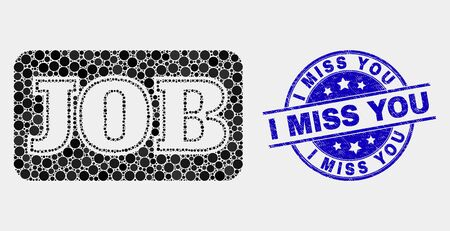 Dotted job caption mosaic pictogram and I Miss You seal stamp. Blue vector rounded scratched seal with I Miss You title. Vector combination in flat style. Çizim