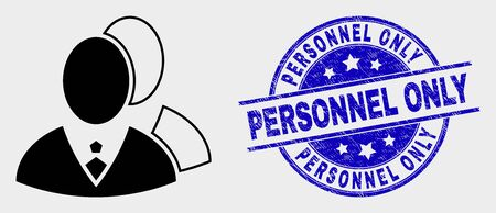Vector managers pictogram and Personnel Only seal. Red round grunge seal with Personnel Only text. Vector combination in flat style. Black isolated managers pictogram.