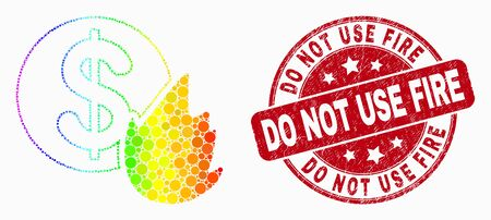 Dot bright spectral fired money mosaic pictogram and Do Not Use Fire seal stamp. Red vector round distress seal stamp with Do Not Use Fire caption. Vector combination in flat style.