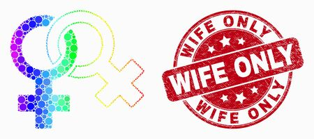 Pixel spectral lesbian symbol mosaic icon and Wife Only seal stamp. Red vector rounded scratched seal stamp with Wife Only caption. Vector collage in flat style.