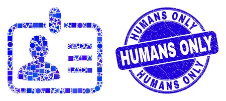 Geometric person badge mosaic icon and Humans Only seal stamp. Blue vector round distress watermark with Humans Only text. Abstract mosaic of person badge made of spheric, tringle,