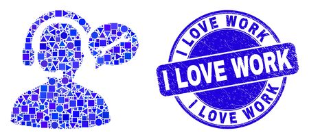 Geometric service operator message mosaic pictogram and I Love Work seal stamp. Blue vector rounded distress seal stamp with I Love Work title. Иллюстрация