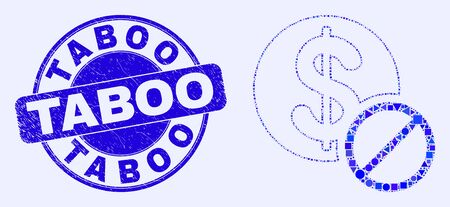 Geometric forbidden dollar mosaic icon and Taboo stamp. Blue vector rounded scratched seal stamp with Taboo phrase. Abstract mosaic of forbidden dollar designed of sphere, tringle, Illustration