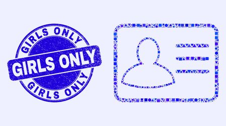 Geometric user card mosaic pictogram and Girls Only seal stamp. Blue vector round scratched seal stamp with Girls Only message. Abstract concept of user card made of circle, triangles,