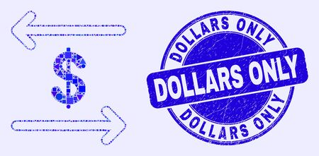 Geometric dollar exchange arrows mosaic icon and Dollars Only seal stamp. Blue vector round distress seal stamp with Dollars Only title. Abstract mosaic of dollar exchange arrows organized of round, Ilustração