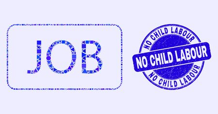 Geometric job caption mosaic icon and No Child Labour stamp. Blue vector round distress stamp with No Child Labour message. Abstract mosaic of job caption done of spheric, triangles, Ilustração