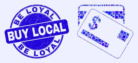 Geometric dollar bank cards mosaic pictogram and Be Loyal Buy Local seal stamp. Blue vector round scratched seal stamp with Be Loyal Buy Local text. Çizim