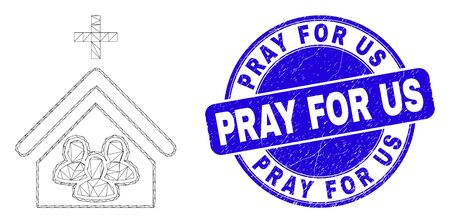 Web mesh church people icon and Pray for Us stamp. Blue vector rounded distress seal stamp with Pray for Us caption. Abstract carcass mesh polygonal model created from church people icon.