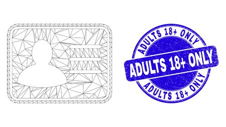 Web mesh user card icon and Adults 18+ Only seal stamp. Blue vector round grunge seal stamp with Adults 18+ Only caption. Abstract carcass mesh polygonal model created from user card icon. Vectores
