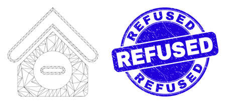 Web mesh forbidden house pictogram and Refused seal. Blue vector rounded scratched seal stamp with Refused caption. Abstract frame mesh polygonal model created from forbidden house pictogram.