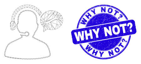 Web mesh service operator message pictogram and Why Not? seal stamp. Blue vector rounded scratched stamp with Why Not? title. Иллюстрация