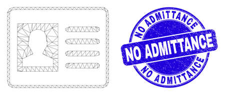 Web carcass user card pictogram and No Admittance seal stamp. Blue vector round scratched seal with No Admittance title. Abstract frame mesh polygonal model created from user card pictogram.