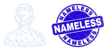 Web mesh unknown person icon and Nameless seal stamp. Blue vector round scratched seal stamp with Nameless text. Abstract carcass mesh polygonal model created from unknown person icon.