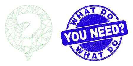 Web carcass question banner pictogram and What Do You Need? seal stamp. Blue vector rounded distress seal stamp with What Do You Need? phrase.