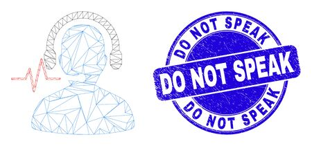 Web mesh operator signal icon and Do Not Speak seal. Blue vector rounded distress seal with Do Not Speak caption. Abstract frame mesh polygonal model created from operator signal icon.