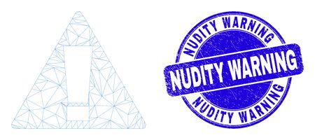 Web mesh warning icon and Nudity Warning stamp. Blue vector round scratched watermark with Nudity Warning caption. Abstract frame mesh polygonal model created from warning icon.