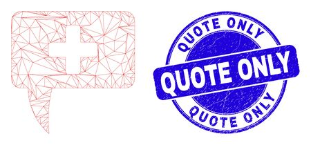 Web carcass medical message hint pictogram and Quote Only seal. Blue vector rounded distress seal with Quote Only text.
